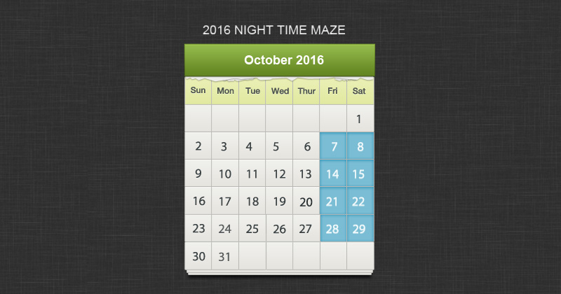 This is the calendar for Schuett Farms Night time Corn Maze
